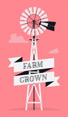 'Farm Grown' with   water pump windmill