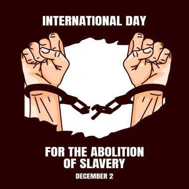 Vector graphic of international day for the abolition of slavery good for international day for the abolition of slavery celebration. flat design. flyer design.flat illustration. icon