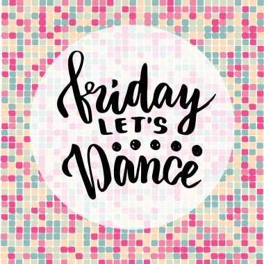 Friday let's dance.
