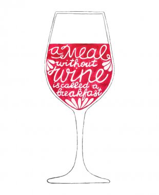 Glass of wine. Hand-drawn lettering. Quote A meal without wine is called a breakfast. Real watercolor drawing. Vector illustration.