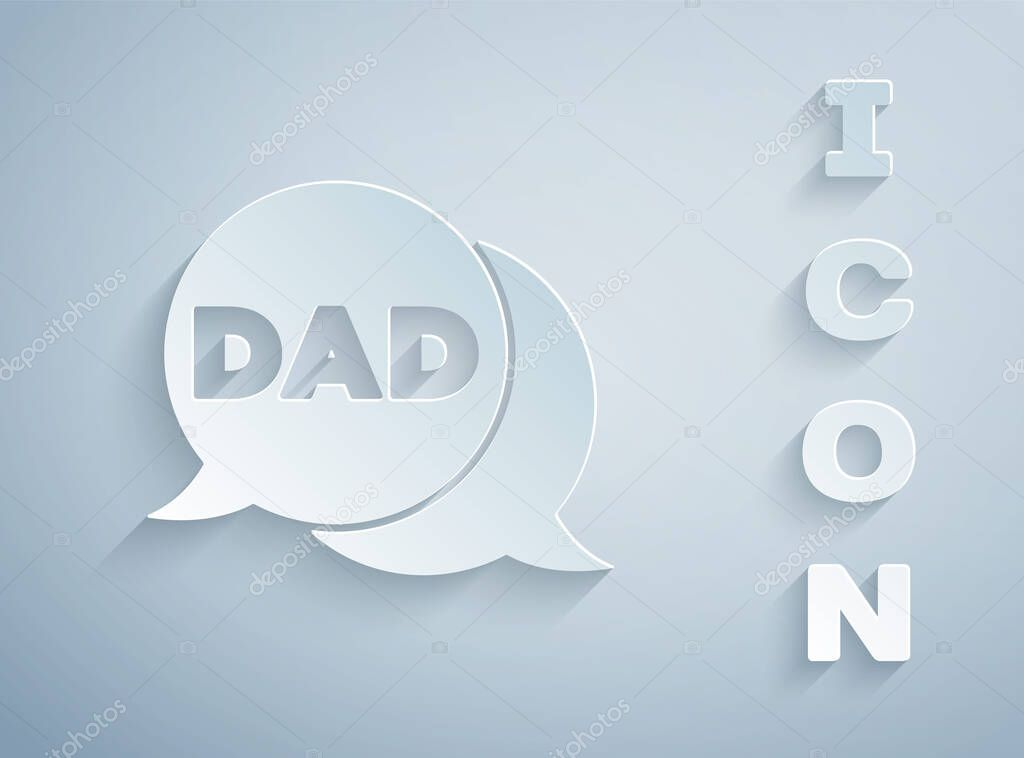 Paper cut Speech bubble dad icon isolated on grey background. Happy fathers day. Paper art style. Vector. icon