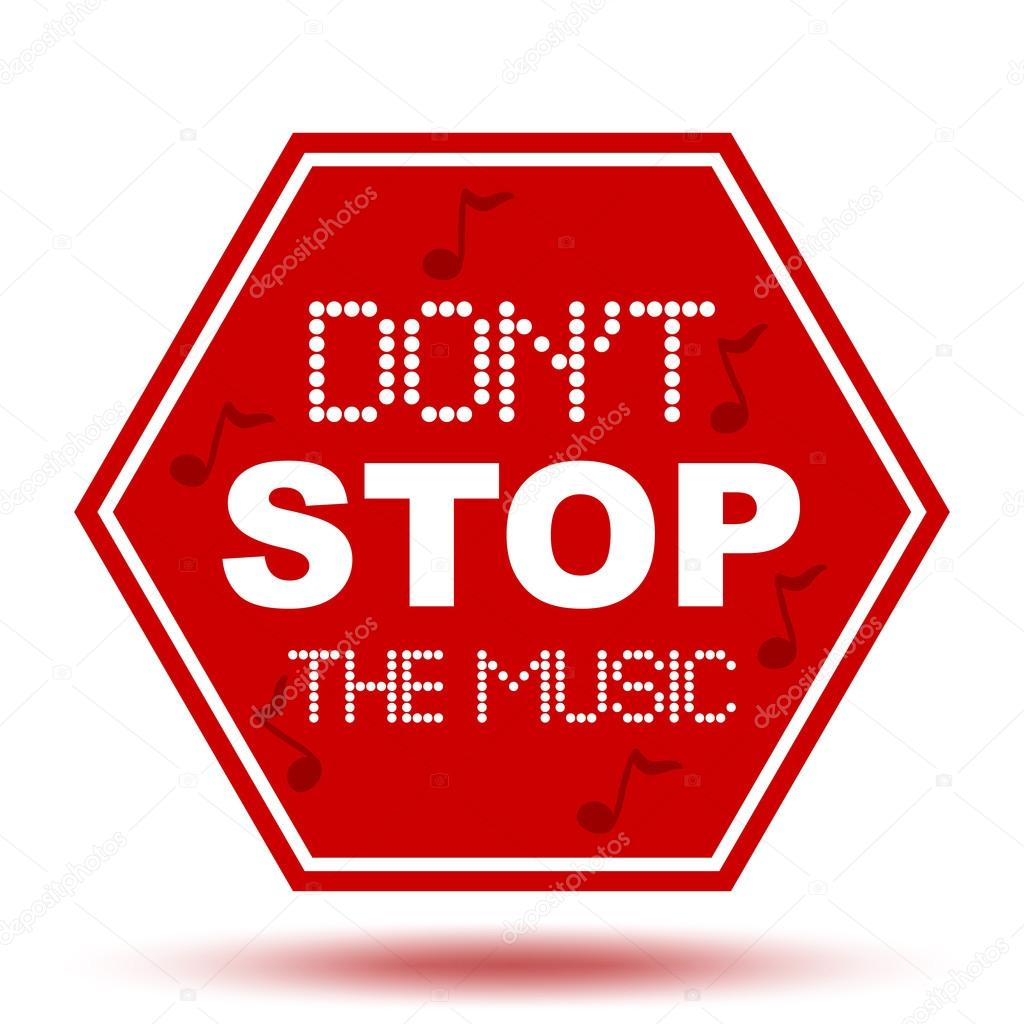 https://st2.depositphotos.com/3547923/9103/v/950/depositphotos_91039838-stock-illustration-dont-stop-the-music-sign.jpg