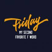 Friday My Second Favorite F Word