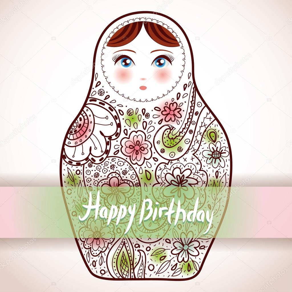 Happy birthday card Design. Russian Doll matrioshka Babushka ske