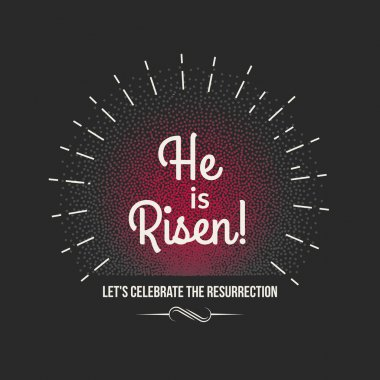 Vector Easter background text He is risen. Holiday background with sunburst and typographic design