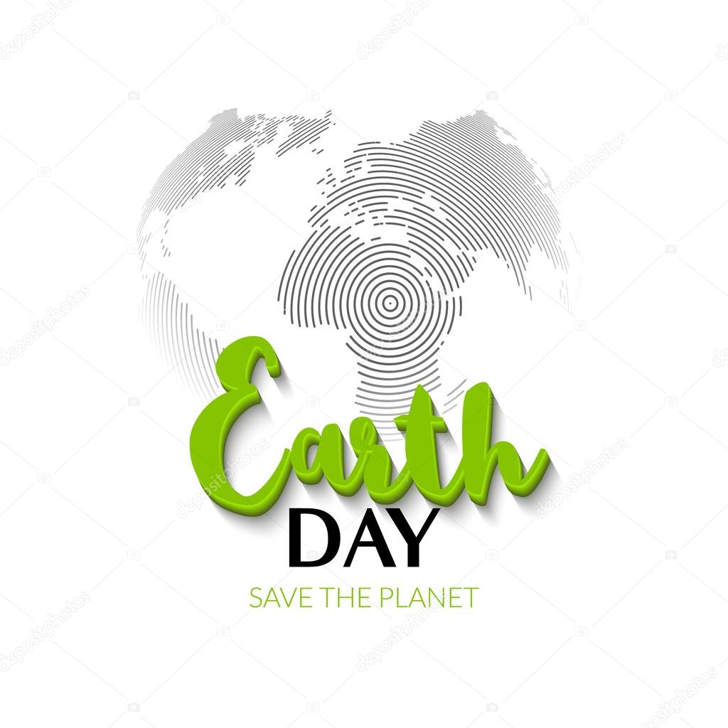 Earth Day. Earth World map globe sign. Hand drawn lettering quote ...