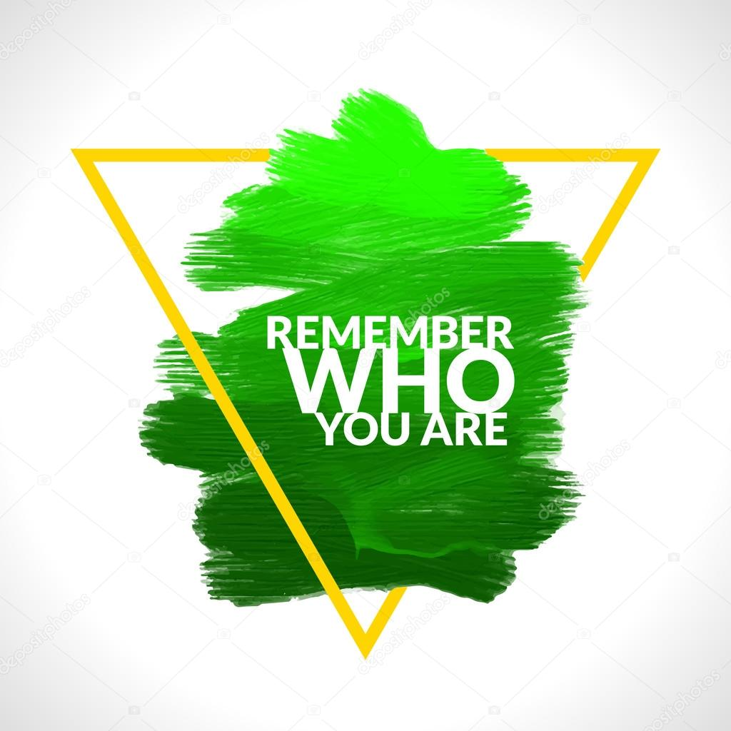 Motivation Triangle Acrylic Stroke Poster Remember Who You Are Text