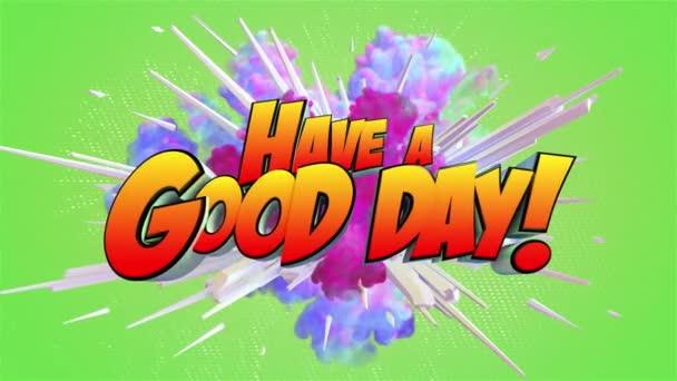Színes absztrakt robbanás üzenettel Have a good day! 4K-ban