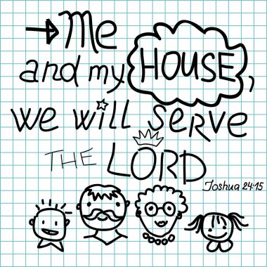 Bible lettering Me and my house we will serve the Lord.