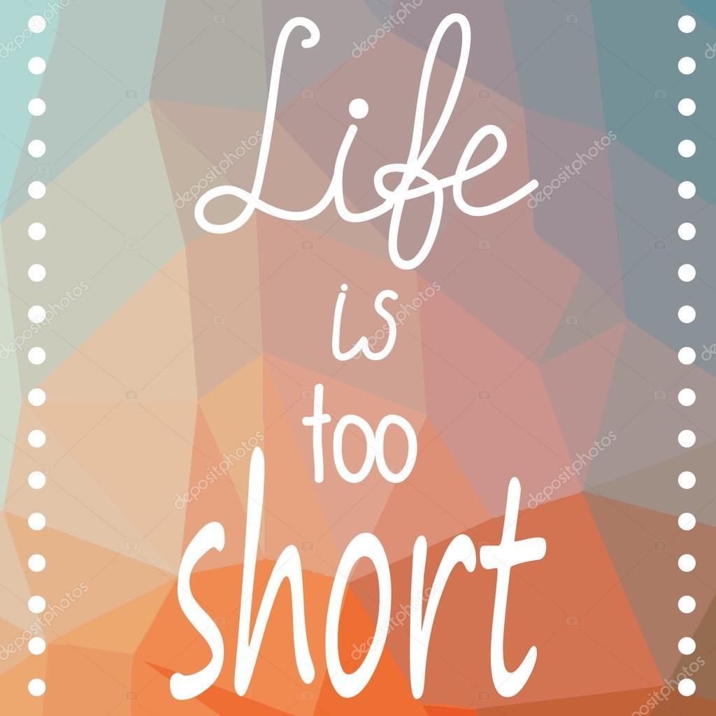Life Is Too Short Quote Stock Vector Vareennik 112437064
