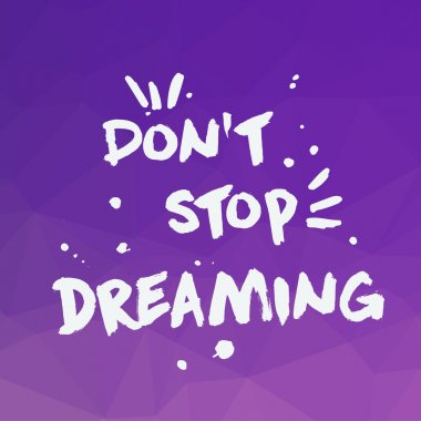 Don t stop dreaming background