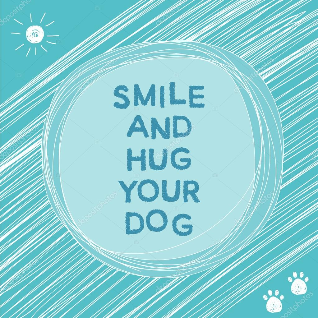 Doodle card template, hand-drawing letters. Nature theme. Hug your dog