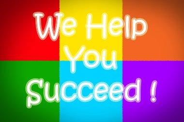 We Help You Succeed Concept