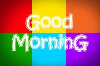 Good Morning Concept