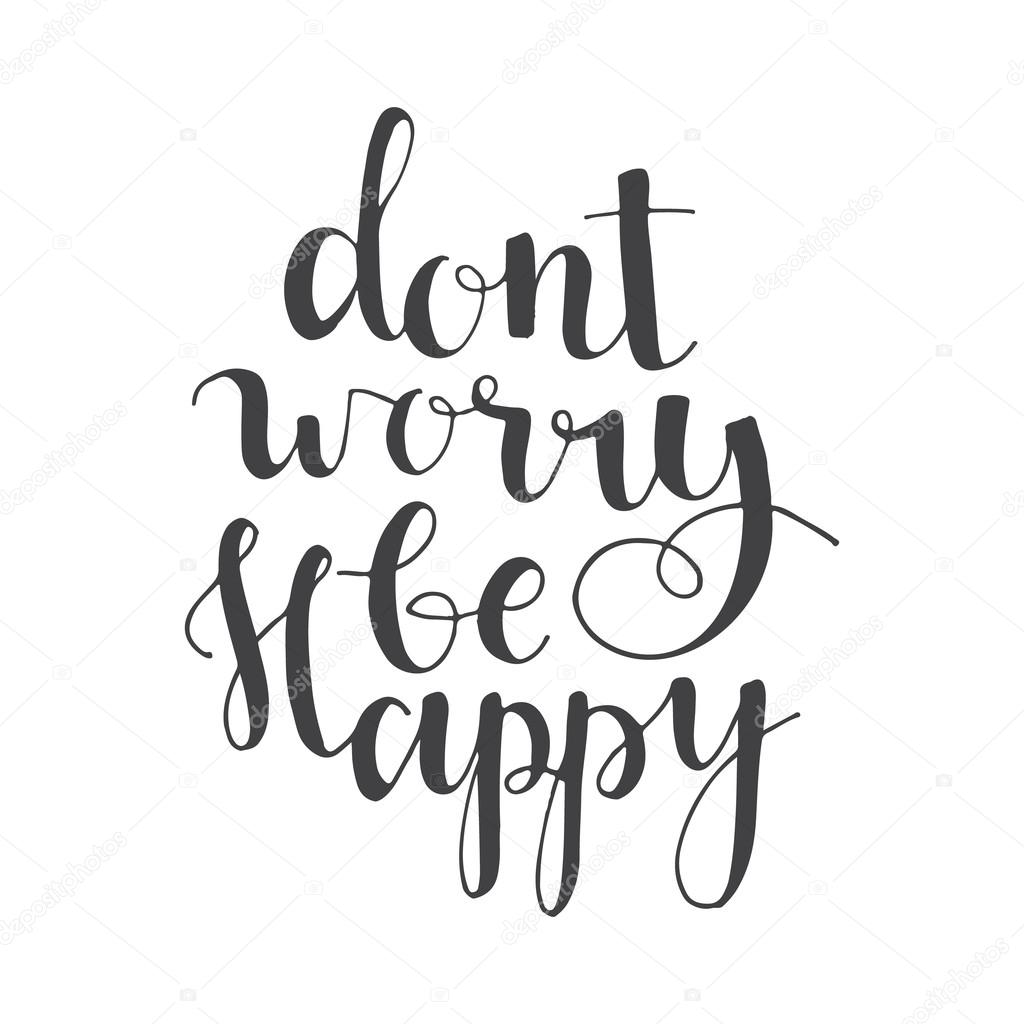 Dont Worry Be Happy Hand Lettering Quote Stock Vector