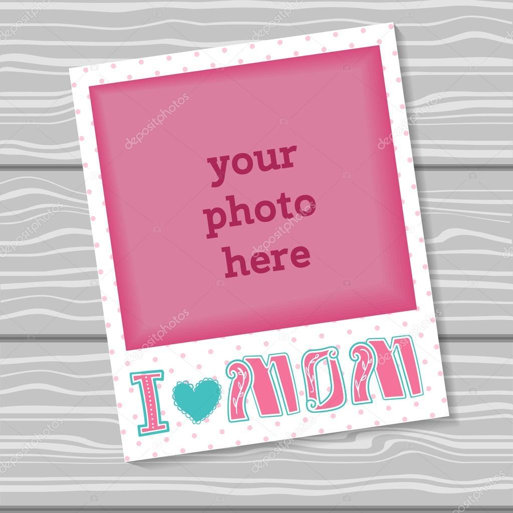 Te amo a mamá. Diseño de plantilla decorativa marco para fotos día ...