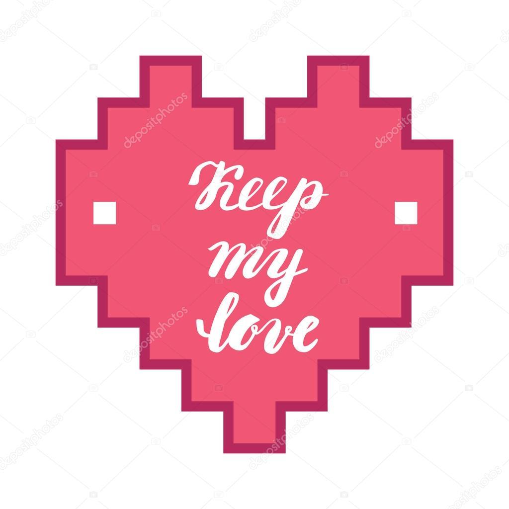 Mantener Mi Amor Caligrafia De La Mano Frase Romantica En El