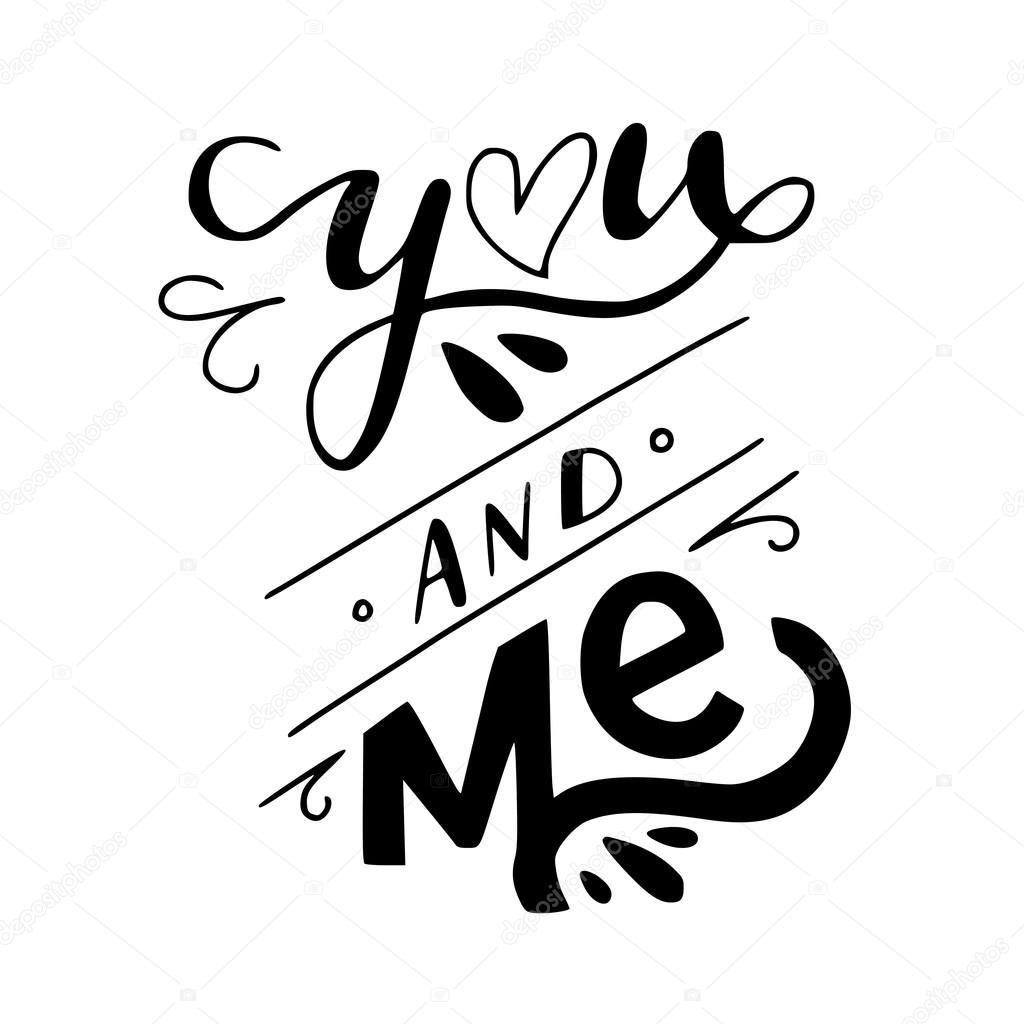 You and me hand lettering. — ...