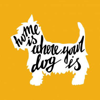 Hand drawn typography poster with Home Is Where Your Dog Is hand lettering quote,  on orange background clip art vector