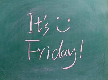 It is Friday sign on blackboard
