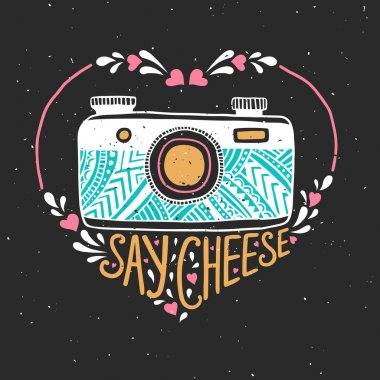 Retro photo camera. Hand drawn typography poster. Say cheese. Can be used as a greeting card, bags or t-shirt.