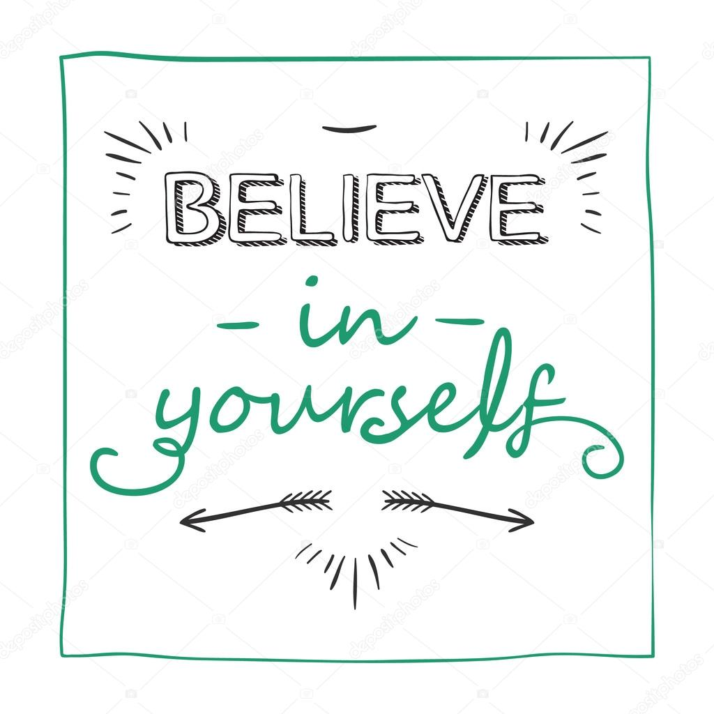 Believe In Yourself. Inspiring Motivation Quote U2014 Stock Vector