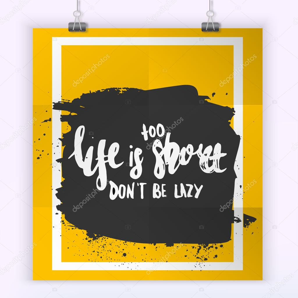 Life is too short to be lazy quote lettering. Motivational ...
