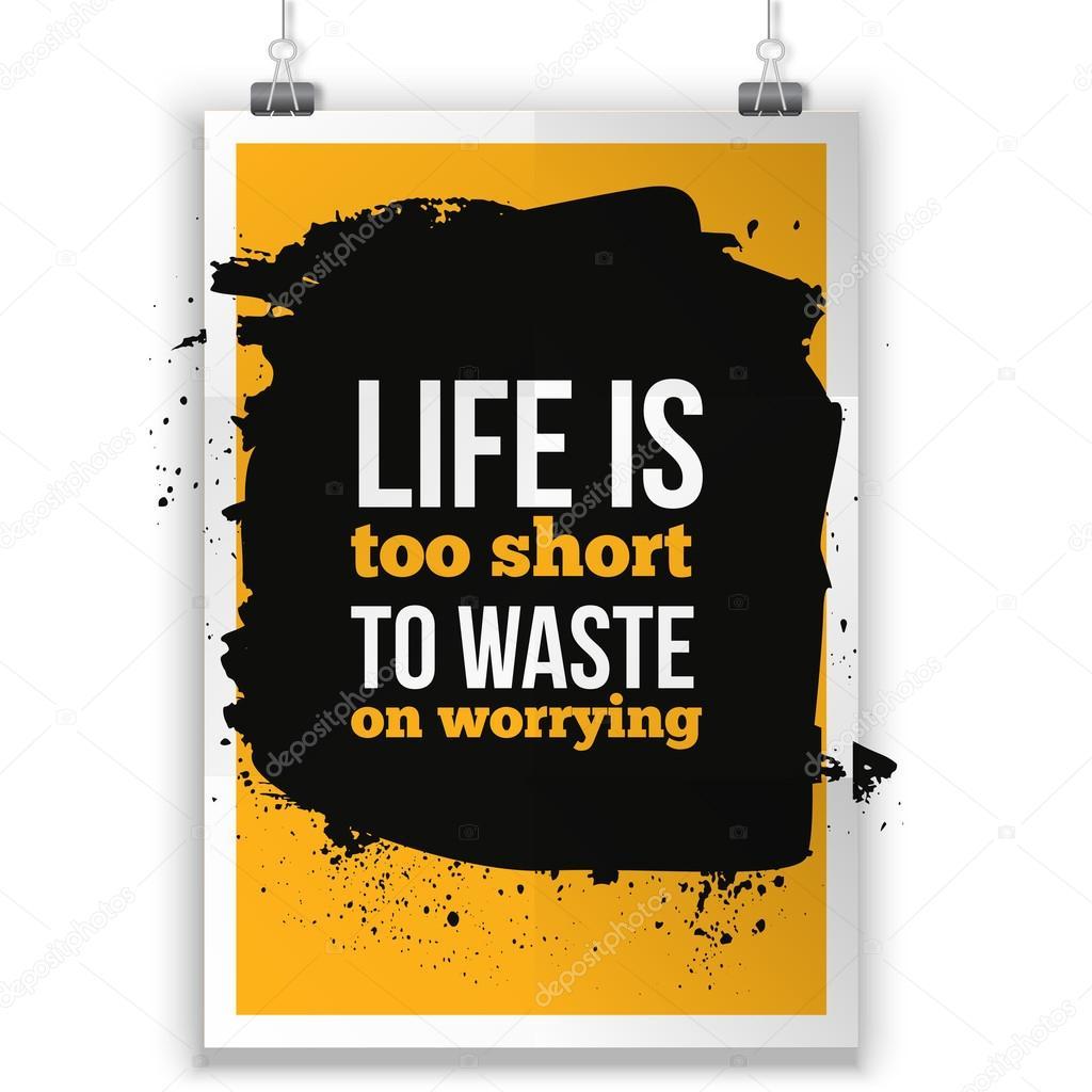 A Vida é Muito Curta Para Desperdiçar Com Preocupação De Fundo