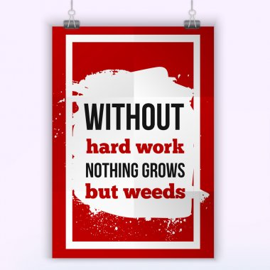 Without hard work nothing grows but weeds Motivation Business Quote design concept poster mock up.