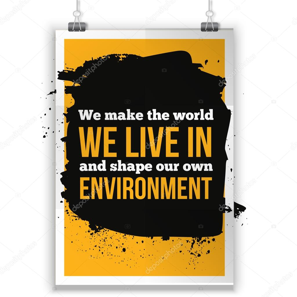We Make The World We Live In And Shape Our Own Environment Buddhism