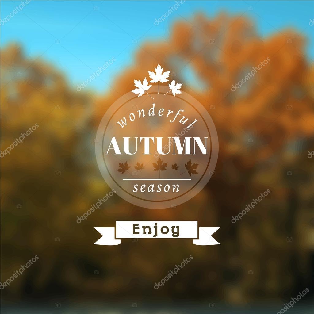 Poster with autumn landscape. Motto, slogan for autumn season.