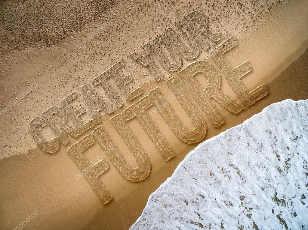 Create Your Future written on the beach