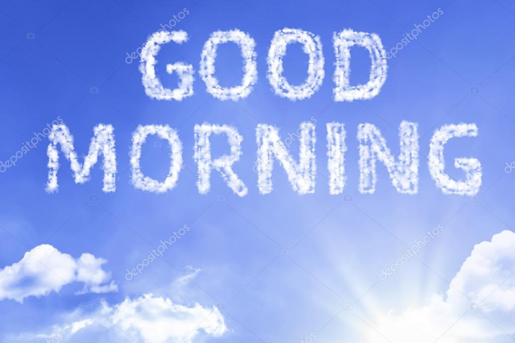 Good Morning Cloud Words With Sky Stock Photo Gustavofrazao