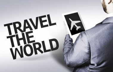 Business man with the text Travel the World in a concept image