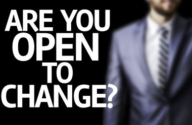 Are you Open to Change? written on a board