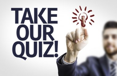 Board with text: Take Our Quiz