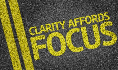 Clarity Affords Focus written on road