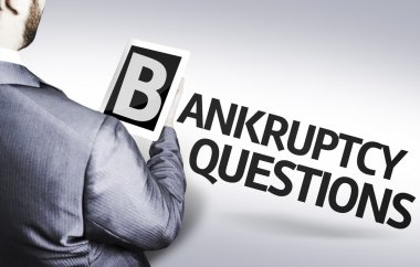 Business man with the text Bankruptcy Questions