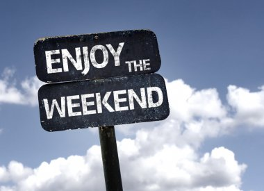 Enjoy the Weekend sign