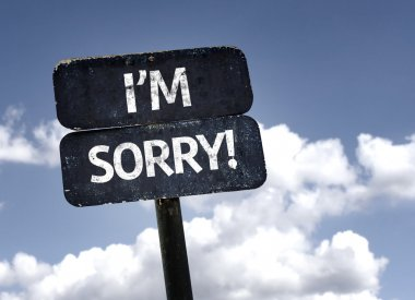 I'm Sorry! sign