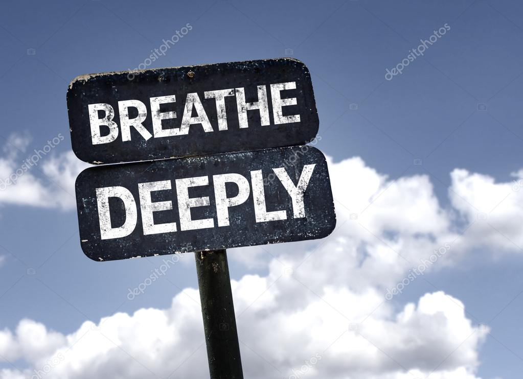 Breathe Deeply  sign