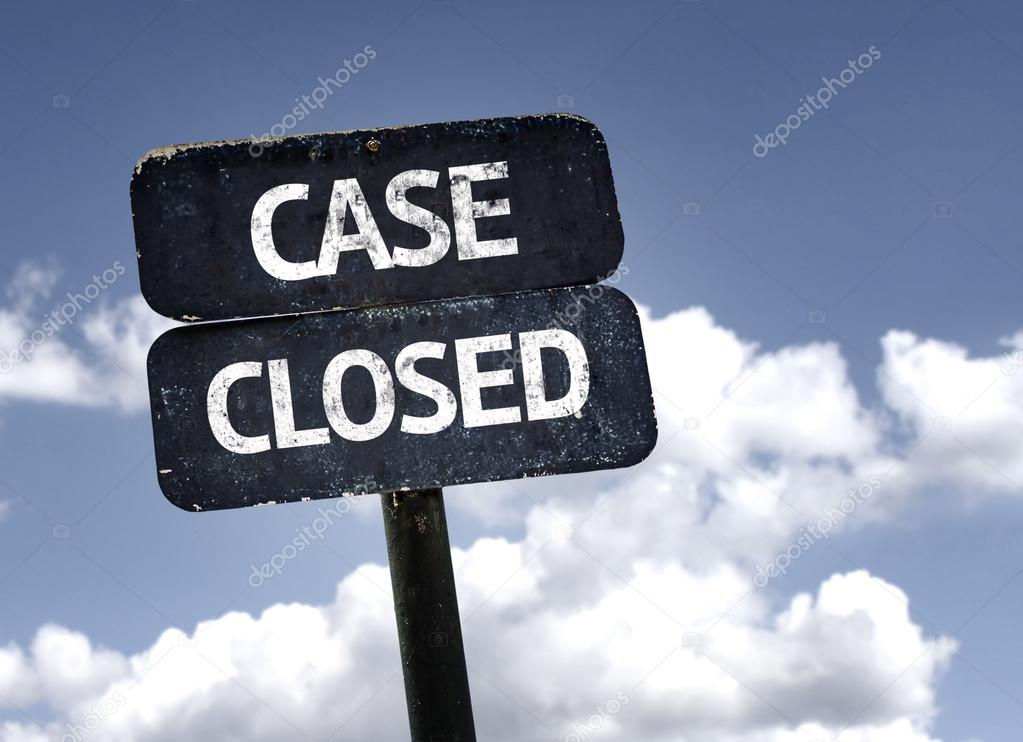 Case Closed sign