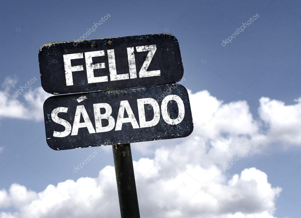 Happy Saturday (In Spanish or Portuguese) sign