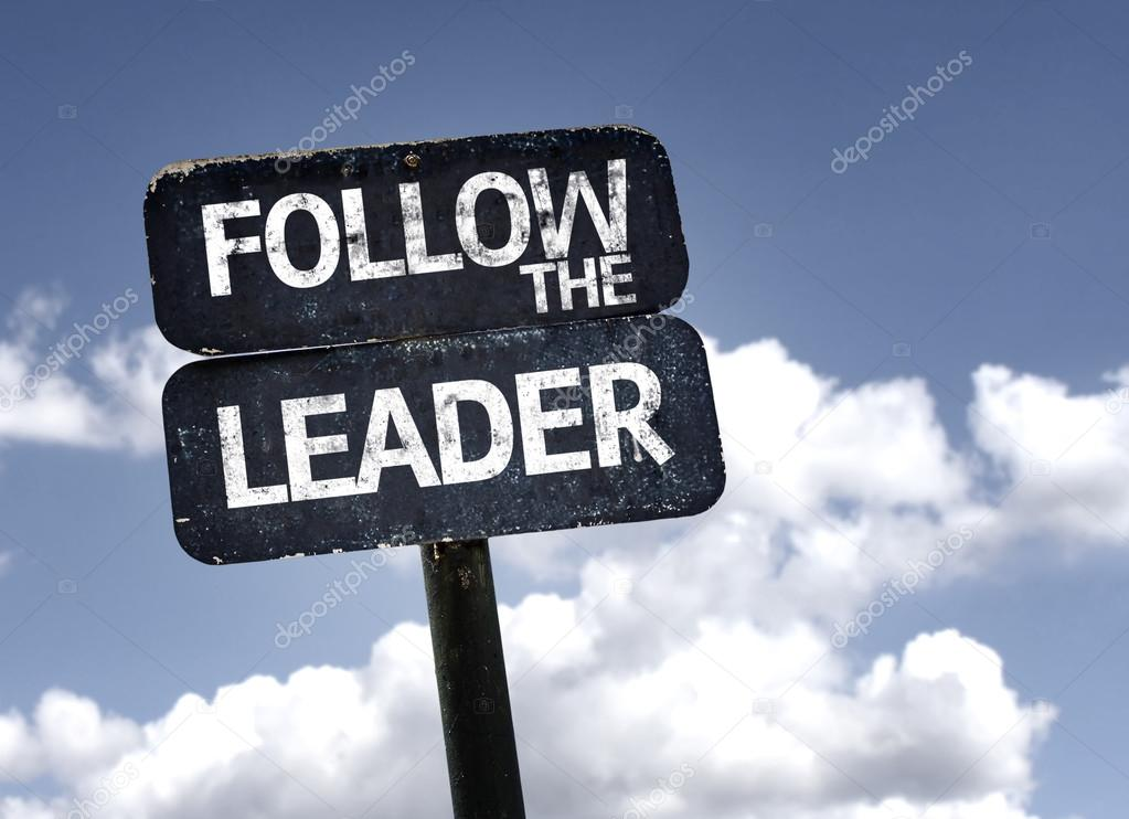 Follow the Leader sign