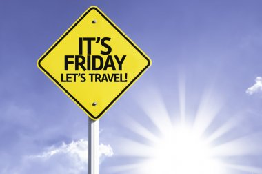 It's Friday, Lets Travel! road sign