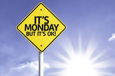 It's Monday, But it's Ok! road sign