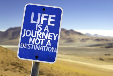Life is a Journey not a Destination sign