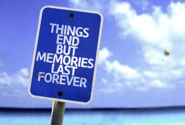 Things End But Memories Last Forever sign