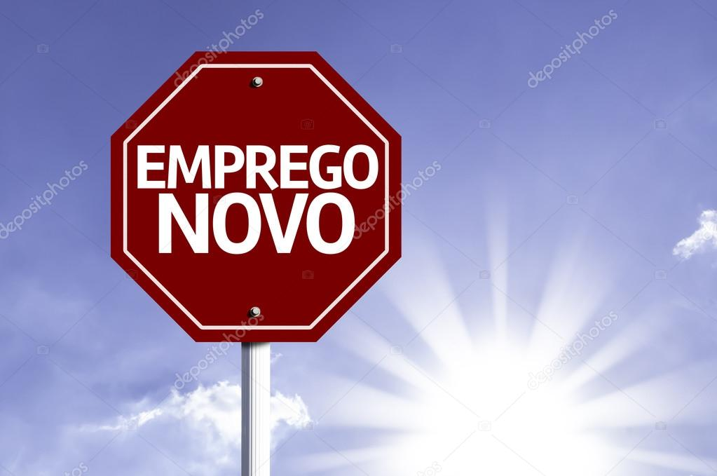New Job (In Portuguese) written on red road sign