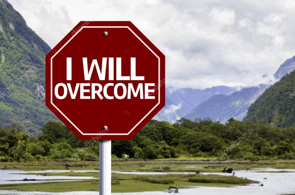 I Will Overcome written on red road sign